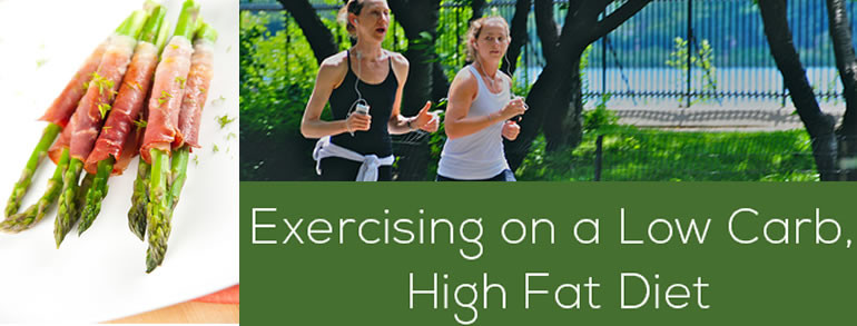 Exercising on a Low Carb High Fat Diet