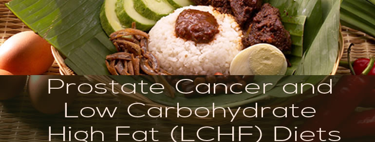 Prostate Cancer and Low Carb High Fat Diets