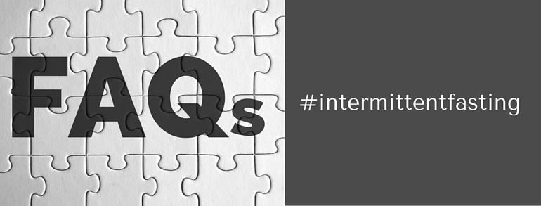 Intermittent Fasting—FAQs